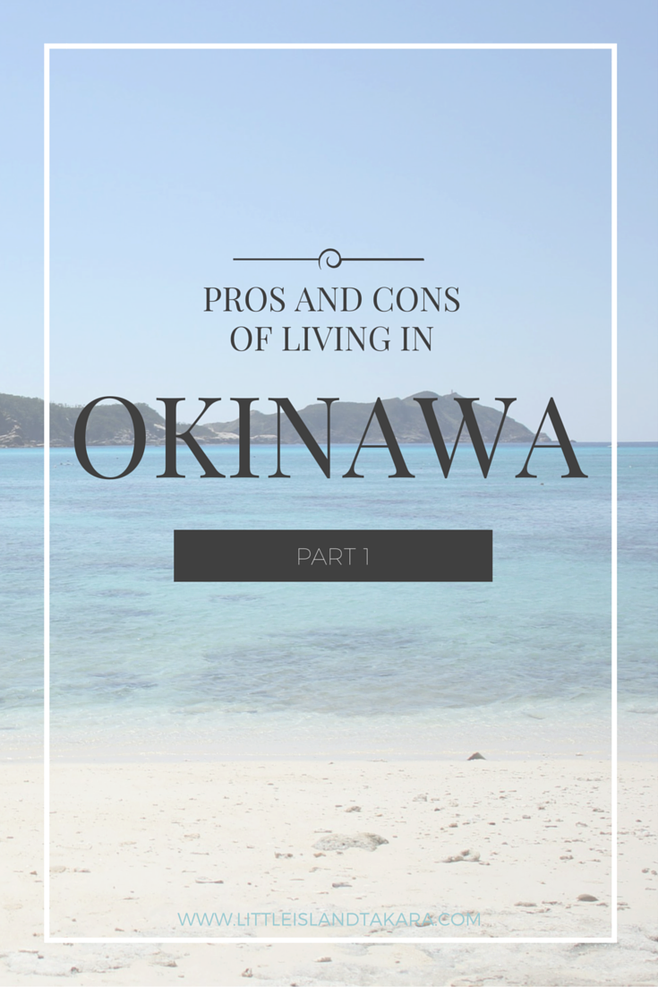 Pros and Cons of Living in Okinawa: Part 1